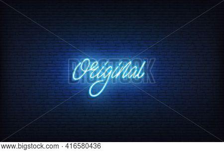 Original Neon Sign. Glowing Neon Lettering Original Template