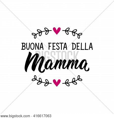 Translation From Italian: Happy Mother's Day. Lettering. Ink Illustration. Modern Brush Calligraphy