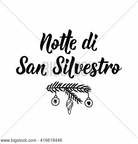 La Notte Di San Silvestro. Translation From Italian: New Year's Eve. Lettering. Ink Illustration. Mo