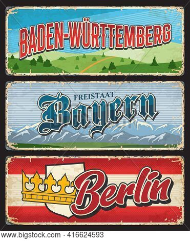 Berlin, Bayern And Baden Wurttemberg Germany State Lands Metal Plates, Vector Retro Tin Signs. Germa