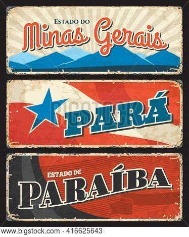 Brazil Grunge Signs Of Paraiba, Para And Minas Gerais States, Vector Rusty Tin Metal Plates. Brazili