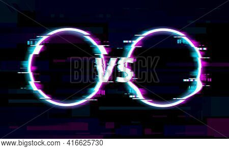 Glitch Vs Versus Circles With Noise Of Tv Pixels On Digital Screen, Vector Background. Vs Fight Batt