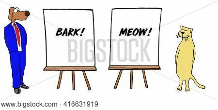 A Cat And A Dog Have Dueling Presentations Of Their Main Message.
