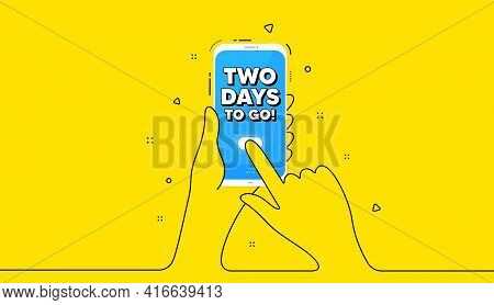 2 Days To Go. Yellow Banner With Continuous Line. Hand Hold Phone. Special Offer Price Sign. Adverti