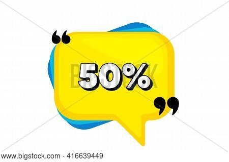 50 Percent Off Sale. Yellow Speech Bubble Banner With Quotes. Discount Offer Price Sign. Special Off