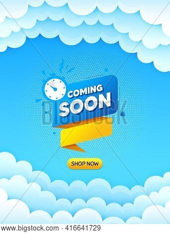 Coming Soon Paper Banner. Cloud Sky Background With Offer Message. Timer Announcement Tag. New Open