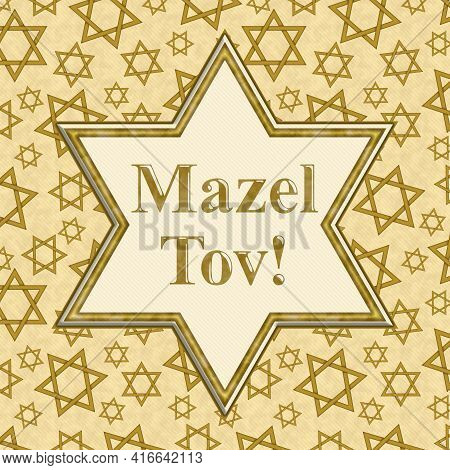 Mazel Tov Message In An Outline Of Star Of David With Gold Shield Of David Pattern 3d Illustration