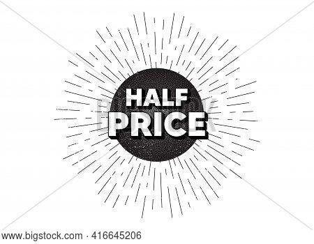 Half Price. Vintage Star Burst Banner. Special Offer Sale Sign. Advertising Discounts Symbol. Hipste