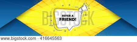 Refer A Friend Symbol. Background With Offer Speech Bubble. Referral Program Sign. Advertising Refer