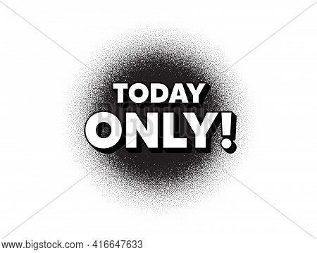 Today Only Sale Symbol. Dotwork Stain Pattern. Stipple Dots Banner. Special Offer Sign. Best Price.