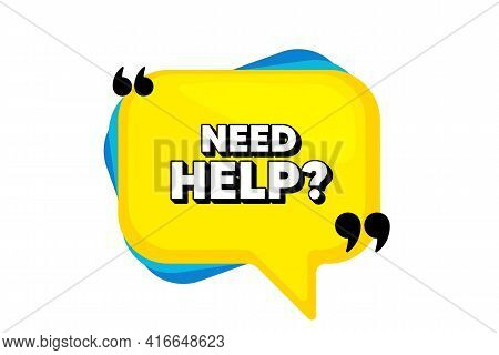 Need Help Symbol. Yellow Speech Bubble Banner With Quotes. Support Service Sign. Faq Information. Th
