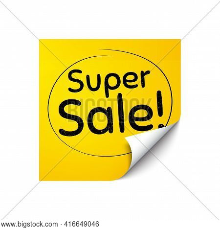 Super Sale. Sticker Note With Offer Message. Special Offer Price Sign. Advertising Discounts Symbol.