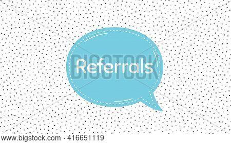 Referrals Symbol. Blue Speech Bubble On Polka Dot Pattern. Referral Program Sign. Advertising Refere