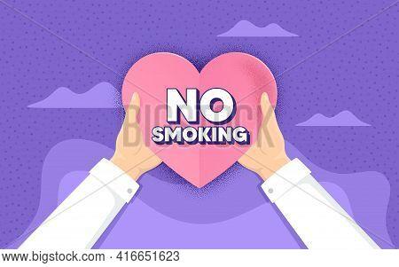 No Smoking Banner. Charity And Donate Concept. Stop Smoke Sign. Smoking Ban Symbol. Hands Holding Pa