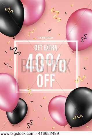 Get Extra 40 Percent Off Sale. Balloon Celebrate Background. Discount Offer Price Sign. Special Offe
