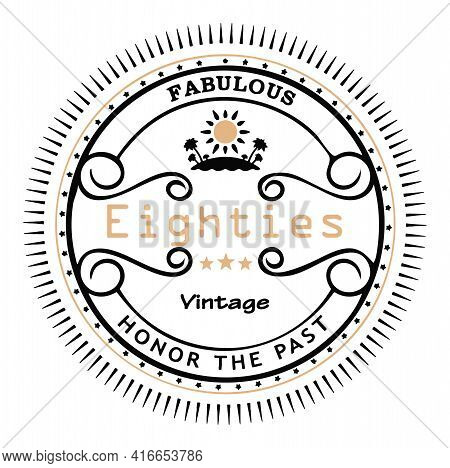 Fabulous Eighties Vintage Graphic Says Honor The Past.  Great For 1980 1880s Era, People In The 80s