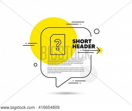 Unknown Document Line Icon. Speech Bubble Vector Concept. File With Question Mark Sign. Untitled Pap