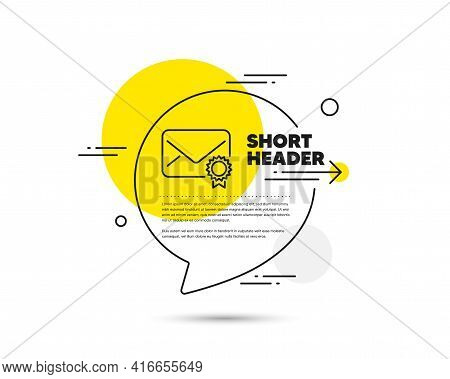 Verified Mail Line Icon. Speech Bubble Vector Concept. Confirmed Message Correspondence Sign. E-mail