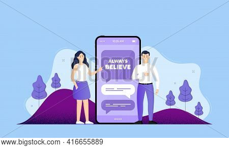 Always Believe Motivation Quote. Phone Online Chatting Banner. Motivational Slogan. Inspiration Mess