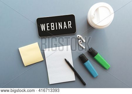 Smartphone, Inscription Webinar Wireless Headphones, Notepad, Markers, Coffee Cup Online Education C