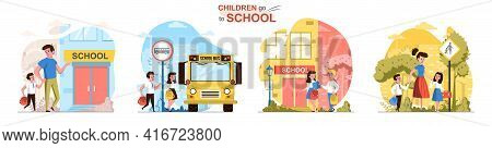 Children Go To School Concept Scenes Set. Parents Take Their Children To School, Students With Bags