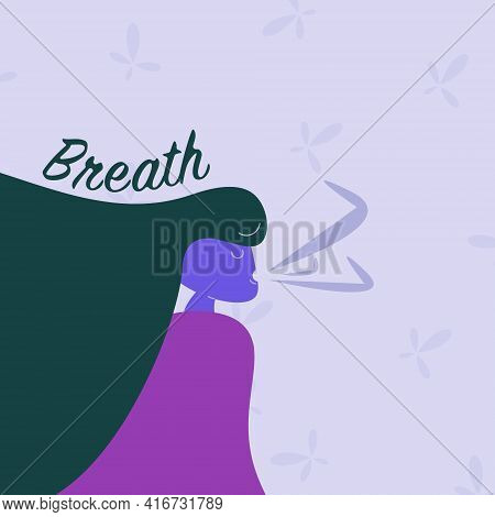 Woman Breathing Fresh Air. Inhale Exhale Concept. Breath Activity. Stress Relief. Meditation And Rel