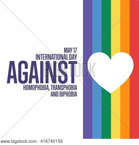 International Day Against Homophobia, Transphobia And Biphobia. May 17. Holiday Concept. Template Fo