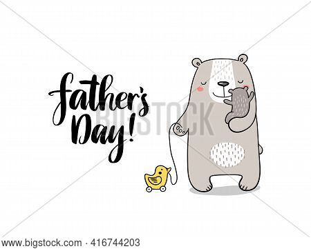 Cute Doodle Vector Father Bear With Little Bear And Toy. Happy Fathers Day Illustration For Gift Car
