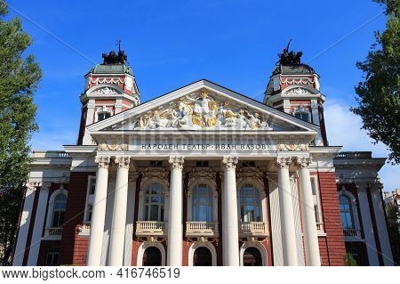 Sofia, Bulgaria - August 17, 2012: Ivan Vazov National Theatre In Sofia, Capital City Of Bulgaria. T