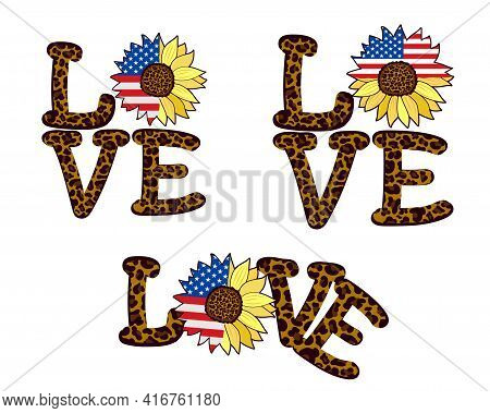 Three Designs Of The Word Love With Leopard Print And Sunflower Flower With Usa Flag. Fashionable Pa