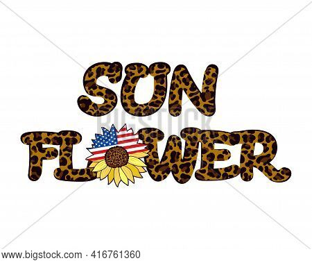 The Word Sunflower Embellished With A Leopard Print And Embellished With A Sunflower Flower With The