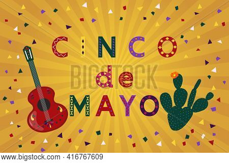 Cinco De Mayo. May 5. Traditional Mexican Holiday. Vector Design For Banner, Poster, Greeting Card,
