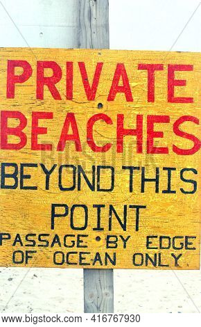 Private Beaches Sign Displayed Outside For Tourist.