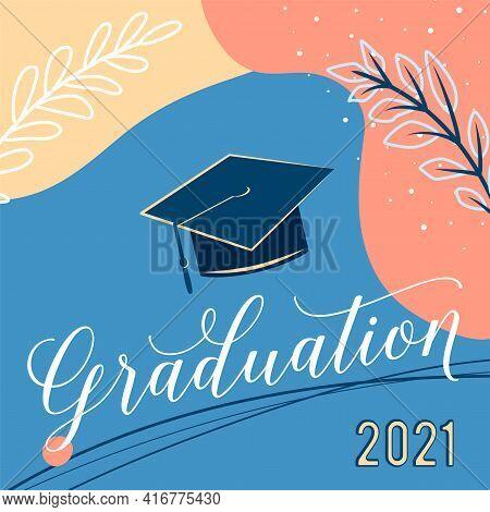 Graduate 2021 Vector Background, Greeting Card. Trendy Design Illustration Of Congratulation Graduat