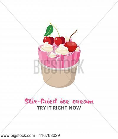 Stir-fried Ice Cream Or Rolled Ice Cream Flat Vector Illustration Isolated.