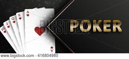 Poker On A Black Background And Royal Flush Of The Suit Of Hearts. Background For Casino Advertising