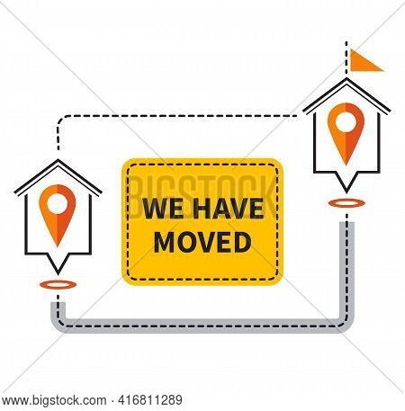 We Have Moved Icon. Change Address Location. Moving Office Or Store To Another House. New Home. Trac