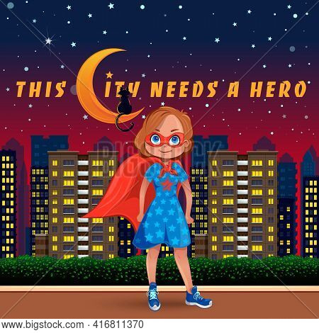 Little Cute Girl Dressed As A Superhero On The Background Of The Night City. This City Needs A Hero.