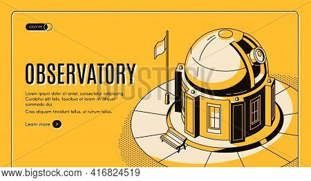 Ground-based Observatory For Astronomical Observations Isometric Vector Web Banner, Landing Page Tem
