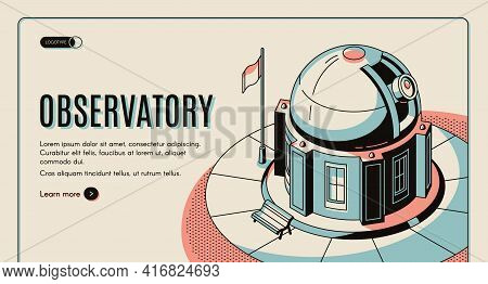 Astronomical Observatory, Scientific Institution, Touristic Attraction Isometric Vector Web Banner,