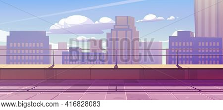Terrace On Rooftop With City View. Empty Patio On Roof Or Balcony With Railing On Background Of City