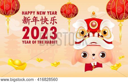 Happy Chinese New Year 2023 The Year Of The Rabbit Zodiac, Cute Little Bunny Performs Lion Dance Hea