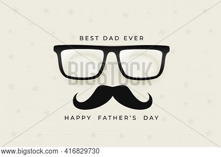 Happy Fathers Day Nice Background With Spectacles And Mustache