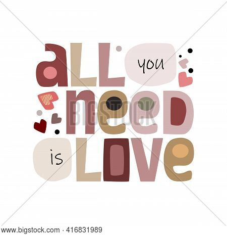 All You Need Is Love, Vector Art Colourful Letters. Confidence Building Words, Phrase For Personal G