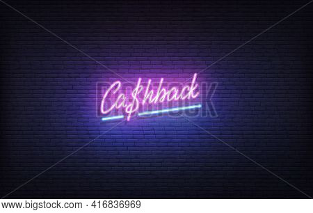 Cashback Neon Sign. Glowing Neon Lettering Cashback Template