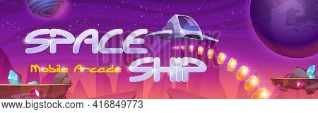 Mobile Arcade With Spaceship, Interstellar Shuttle Hover Above Alien Planet With Flying Rocks And As
