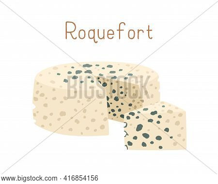 Gourmet Cheese Wheel Of Roquefort With Blue Mold. Cut Triangle Piece Of Delicious Moldy Chees. Color