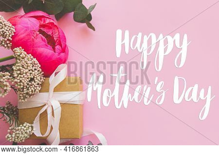 Happy Mother's Day. Happy Mother's Day Text And Modern Peony Bouquet, Gift Box With Ribbon On Bright
