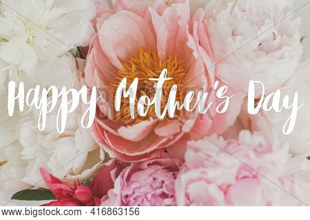 Happy Mother's Day. Happy Mother's Day Text On Beautiful Peonies Bouquet, Pink And White Peony Flowe
