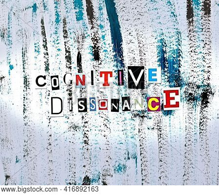 Cut Out Colored Letters From Magazines And Compilation Of Cognitive Dissonance On Abstarct Grungy Ba